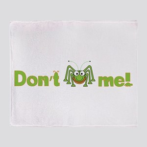 Don't bug me Throw Blanket