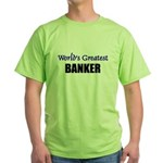 Worlds Greatest BANKER Green T-Shirt