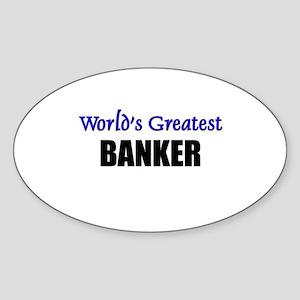 Worlds Greatest BANKER Oval Sticker
