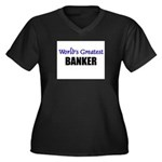 Worlds Greatest BANKER Women's Plus Size V-Neck Da