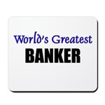 Worlds Greatest BANKER Mousepad