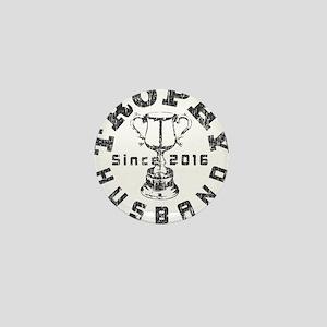 Trophy Husbad Since 2016 Mini Button