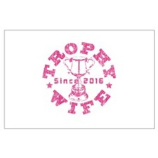 Trophy Wife since 2016 Pink Large Poster