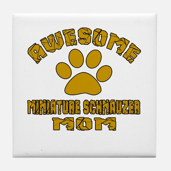 Awesome Miniature Schnauzer Mom Dog D Tile Coaster