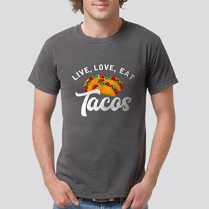 Live Love Tacos H Mens Comfort Colors Shirt