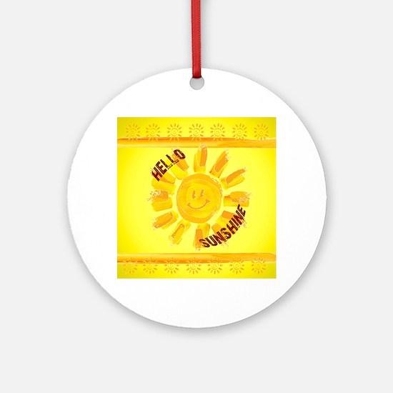 hello sunshine Round Ornament