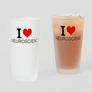 I Love Neuroscience Drinking Glass