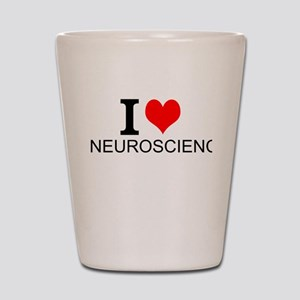 I Love Neuroscience Shot Glass