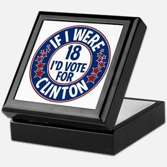 If I were 18, I'd Vote for Clinton Keepsake Box