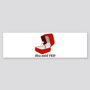 She Said Yes Bumper Sticker