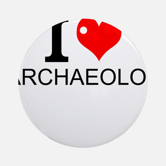 I Love Archaeology Round Ornament
