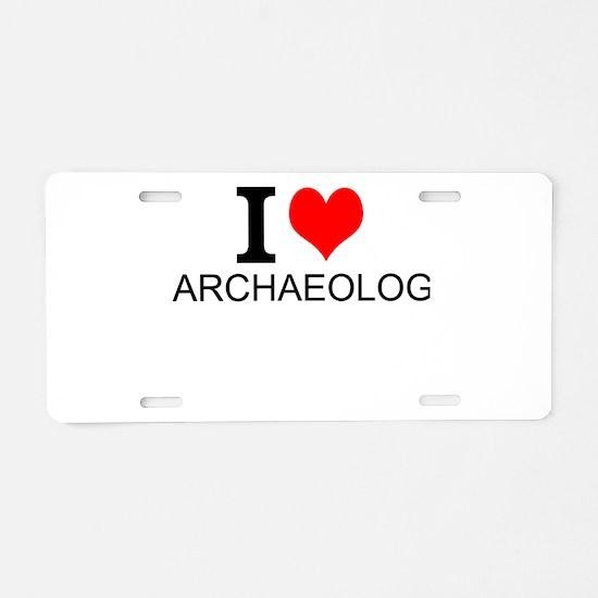 I Love Archaeology Aluminum License Plate