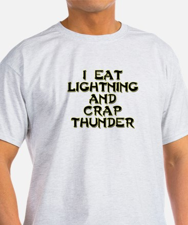 Eat Lightning Crap Thunder T-Shirt