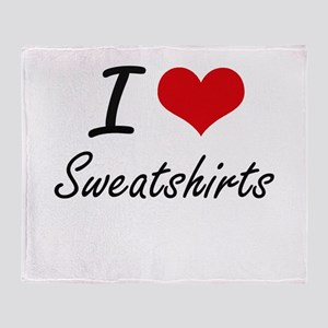 I love Sweatshirts Throw Blanket