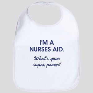 I'M A NURSES AID... Bib