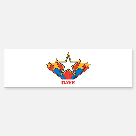 DAVE superstar Bumper Bumper Bumper Sticker