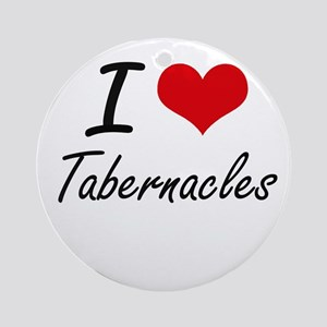 I love Tabernacles Round Ornament