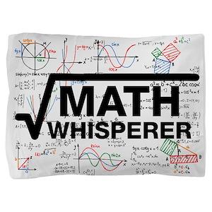 math whisperer Pillow Sham
