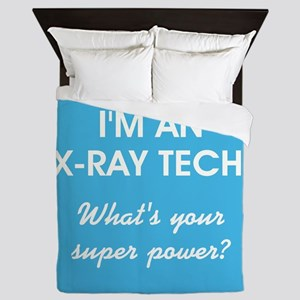 I'M AN X-RAY TECH... Queen Duvet