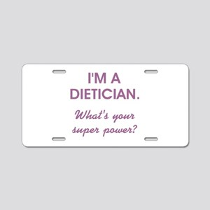 I'M A DIETICIAN Aluminum License Plate