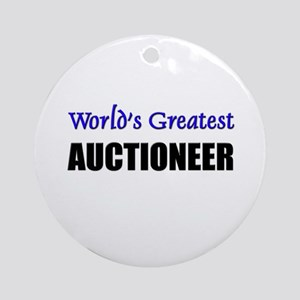 Worlds Greatest AUCTIONEER Ornament (Round)