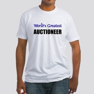 Worlds Greatest AUCTIONEER Fitted T-Shirt