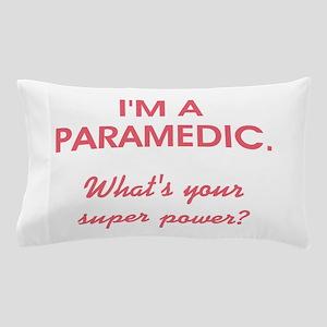 I'M A PARAMEDIC... Pillow Case