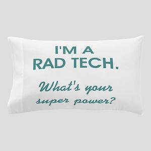 I'M A RAD TECH.... Pillow Case