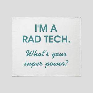 I'M A RAD TECH.... Throw Blanket