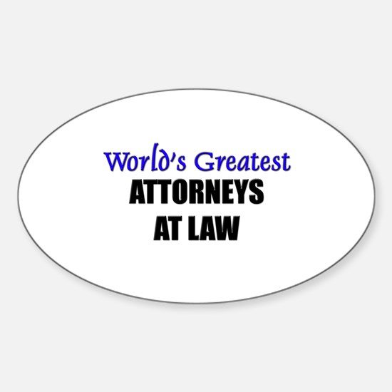 Worlds Greatest ATTORNEYS AT LAW Oval Decal
