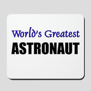 Worlds Greatest ASTRONAUT Mousepad