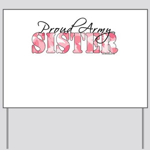 Proud Army Sister (Pink Butterfly Camo) Yard Sign