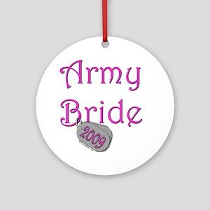 Army Bride Dog Tag_2009 Round Ornament