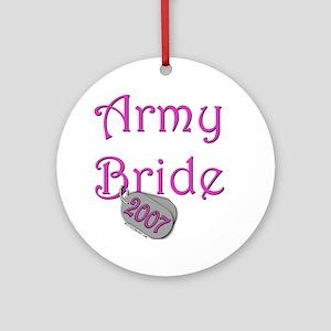 Army Bride Dog Tag_2007 Round Ornament