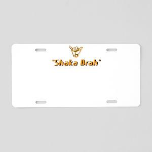 shaka brah zip line Aluminum License Plate