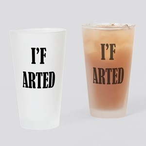 I'f Arted 1 Drinking Glass