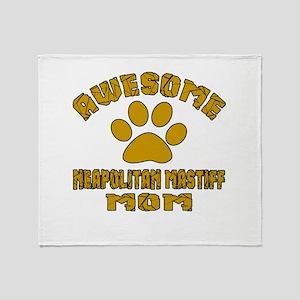 Awesome Neapolitan Mastiff Mom Dog D Throw Blanket