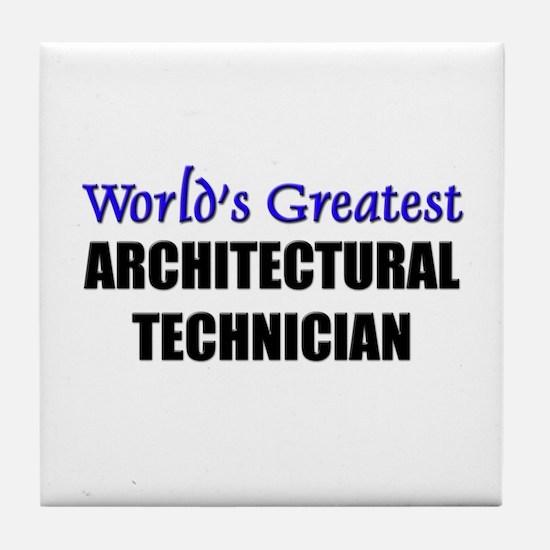 Worlds Greatest ARCHITECTURAL TECHNICIAN Tile Coas