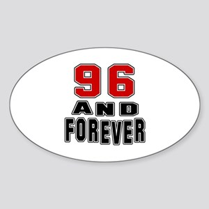 96 and forever Sticker (Oval)