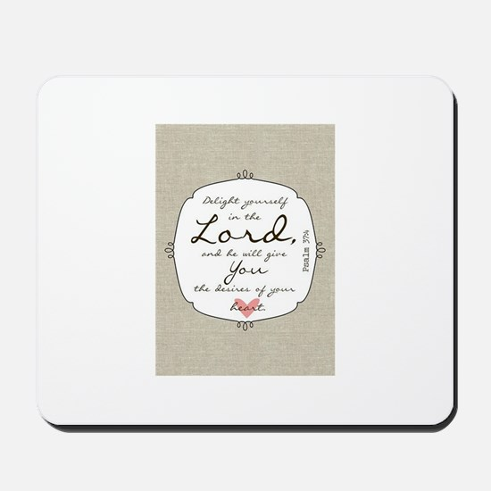 Delight Yourself in the Lord Mousepad