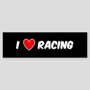 I LOVE RACING Bumper Sticker