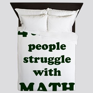 4 out of 3 people struggle with MATH Queen Duvet