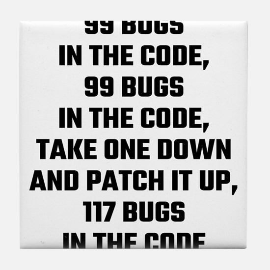 99 Bugs In The Code Tile Coaster