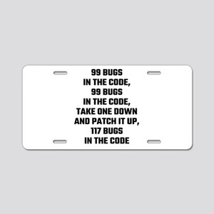 99 Bugs In The Code Aluminum License Plate
