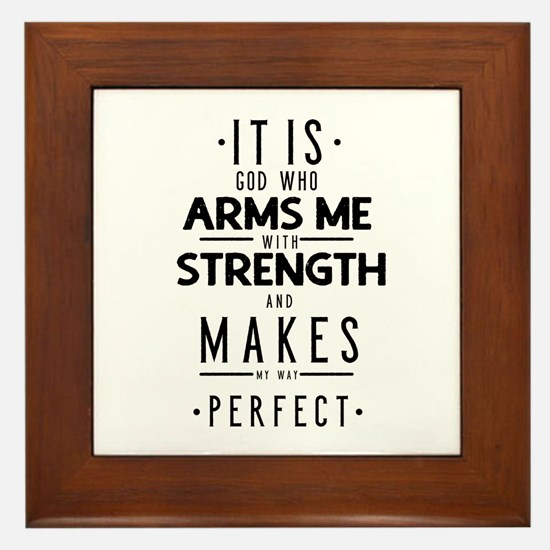 It Is God Who Arms Me With Strength Framed Tile