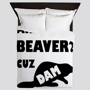 Are You A Beaver? Cuz Dam! Queen Duvet