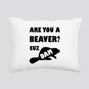 Are You A Beaver? Cuz Da Rectangular Canvas Pillow