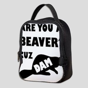 Are You A Beaver? Cuz Dam! Neoprene Lunch Bag