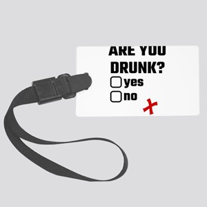 Are You Drunk? Yes No Large Luggage Tag