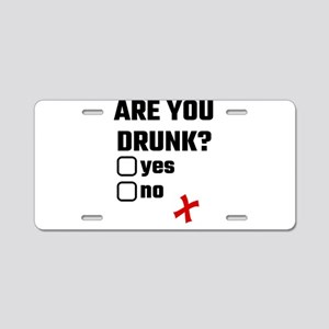 Are You Drunk? Yes No Aluminum License Plate